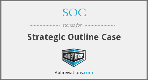 SOC - strategic outline case