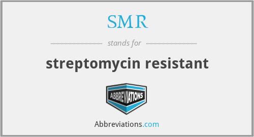 SMR - streptomycin resistant