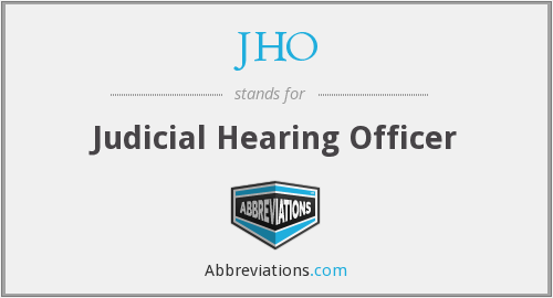 JHO - Judicial Hearing Officer