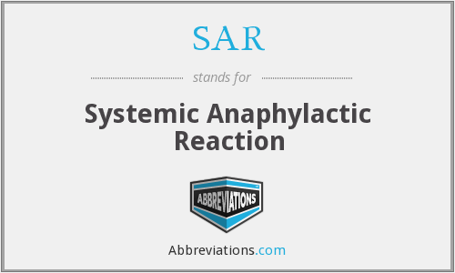 SAR - systemic anaphylactic reaction