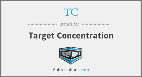 TC - Target Concentration
