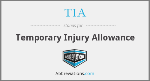 TIA - temporary injury allowance