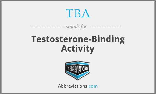 TBA - testosterone-binding activity