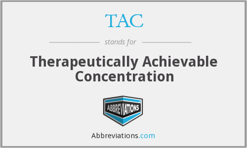 TAC - therapeutically achievable concentration