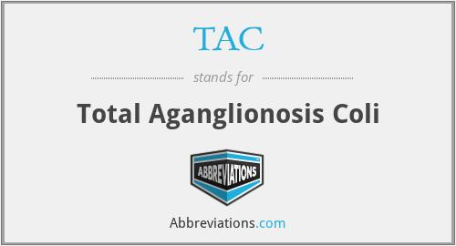 TAC - total aganglionosis coli