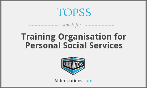 TOPSS - Training Organisation for Personal Social Services