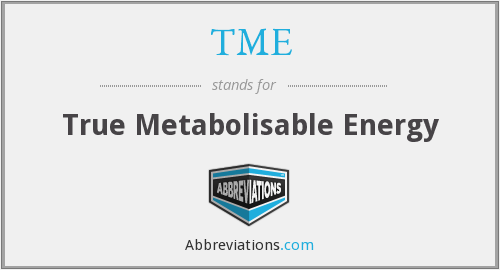 TME - true metabolisable energy