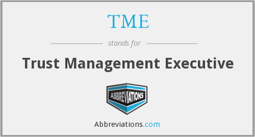 TME - Trust Management Executive