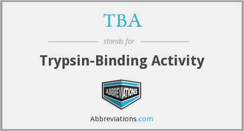 TBA - trypsin-binding activity