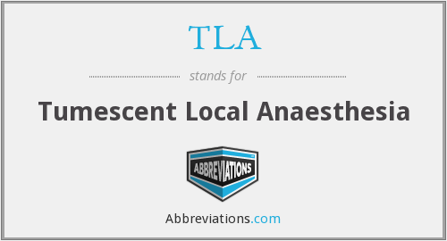 TLA - tumescent local anaesthesia