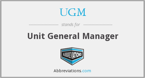 UGM - Unit General Manager