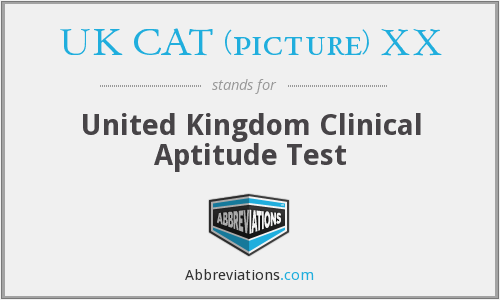 UK CAT (picture) XX - United Kingdom Clinical Aptitude Test