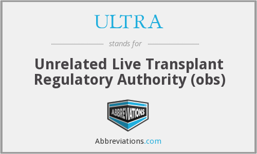 ULTRA - Unrelated Live Transplant Regulatory Authority (obs)