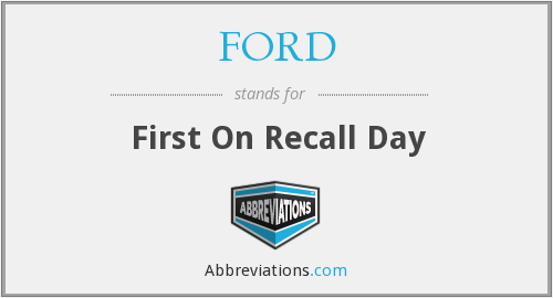 FORD - First On Recall Day