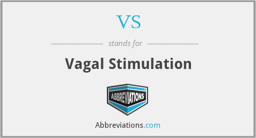 VS - vagal stimulation