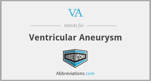 VA - ventricular aneurysm