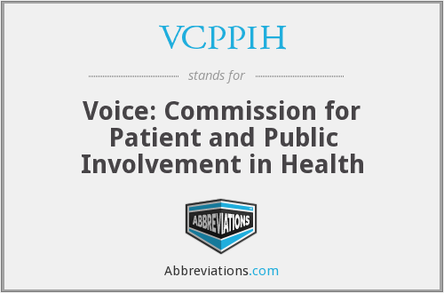 VCPPIH - Voice: Commission for Patient and Public Involvement in Health