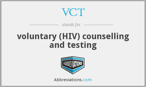VCT - voluntary (HIV) counselling and testing