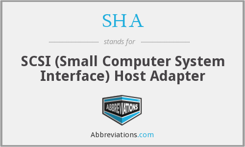 SHA - SCSI (Small Computer System Interface) Host Adapter