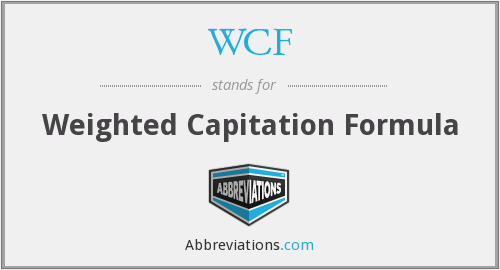 WCF - Weighted Capitation Formula