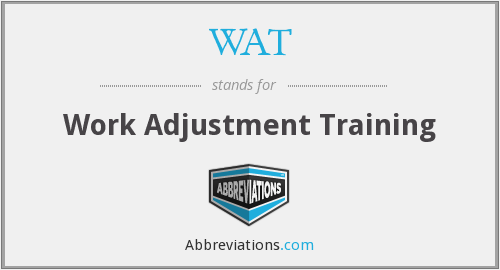 WAT - work adjustment training
