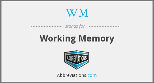 WM - working memory