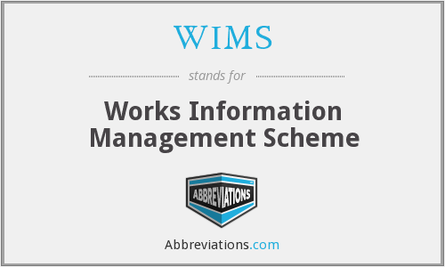 WIMS - Works Information Management Scheme