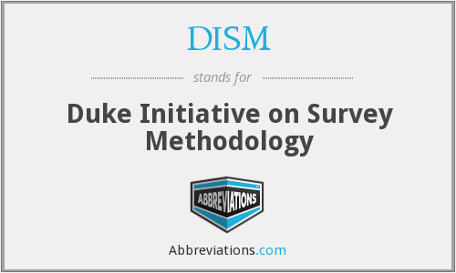 DISM - Duke Initiative on Survey Methodology