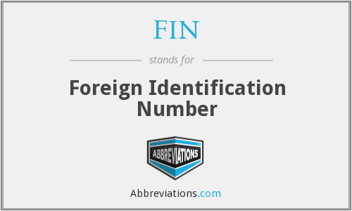 FIN - Foreign Identification Number