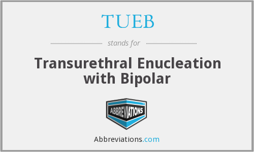TUEB - Transurethral Enucleation with Bipolar