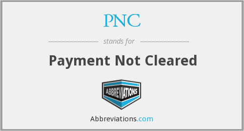 PNC - Payment Not Cleared