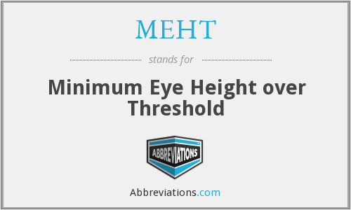MEHT - Minimum Eye Height over Threshold