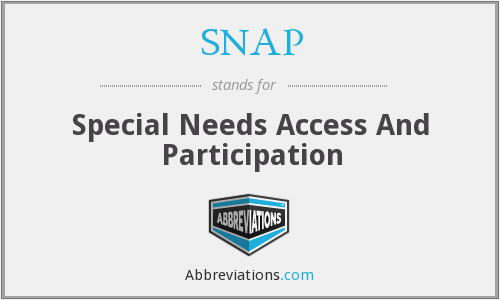 SNAP - Special Needs Access And Participation