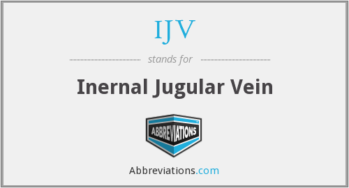 IJV - inernal jugular vein
