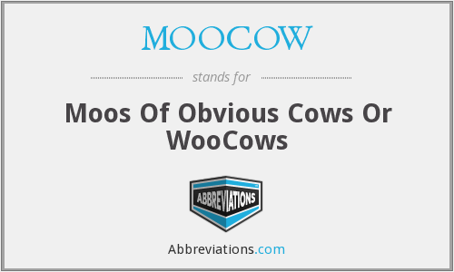 MOOCOW - Moos Of Obvious Cows Or WooCows