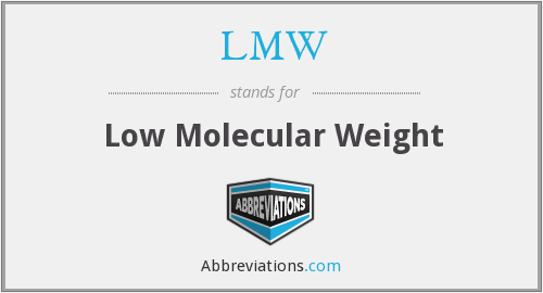 LMW - low molecular weight