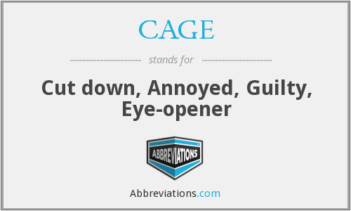 CAGE - Cut down, Annoyed, Guilty, Eye-opener