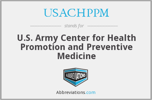 What does USACHPPM stand for?