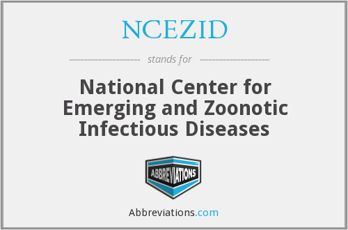 NCEZID - National Center for Emerging and Zoonotic Infectious Diseases
