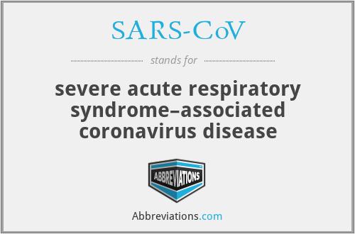 SARS-CoV - severe acute respiratory syndrome–associated coronavirus disease