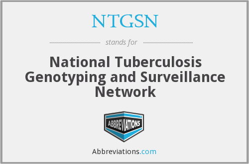 NTGSN - National Tuberculosis Genotyping and Surveillance Network