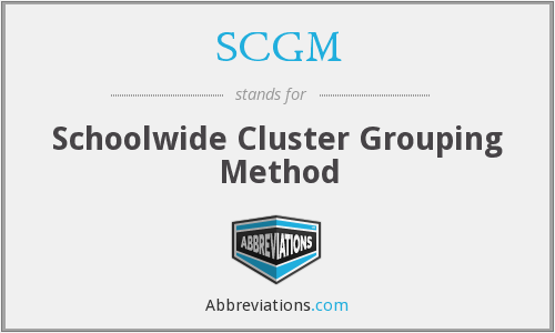 SCGM - Schoolwide Cluster Grouping Method