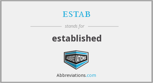 What does ESTAB stand for?