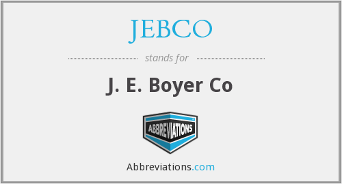 JEBCO - J. E. Boyer Co