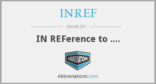 What does INREF stand for?