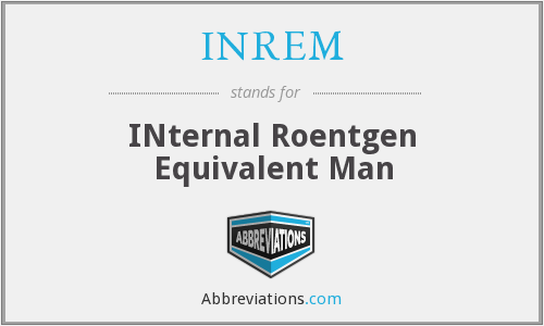 What does INREM stand for?