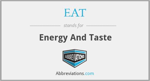 EAT - Energy And Taste