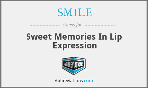 SMILE - Sweet Memories In Lip Expression