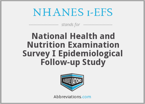 NHANES i-EFS - National Health and Nutrition Examination Survey I Epidemiological Follow-up Study