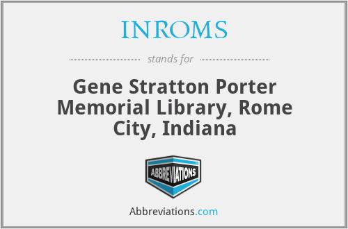 INROMS - Gene Stratton Porter Memorial Library, Rome City, Indiana